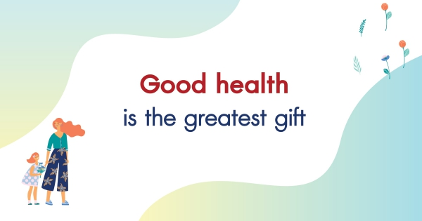 Good health is the greatest gift